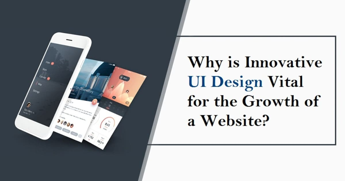 Why is Innovative UI Design Vital for the Growth of a Website?