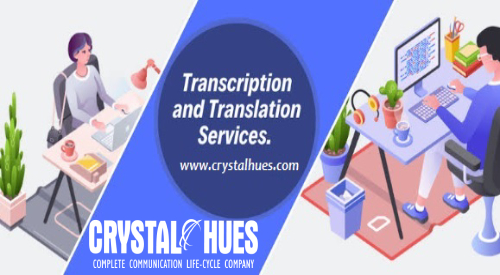 Get the Best Transcription and Translation Services from Crystal Hues