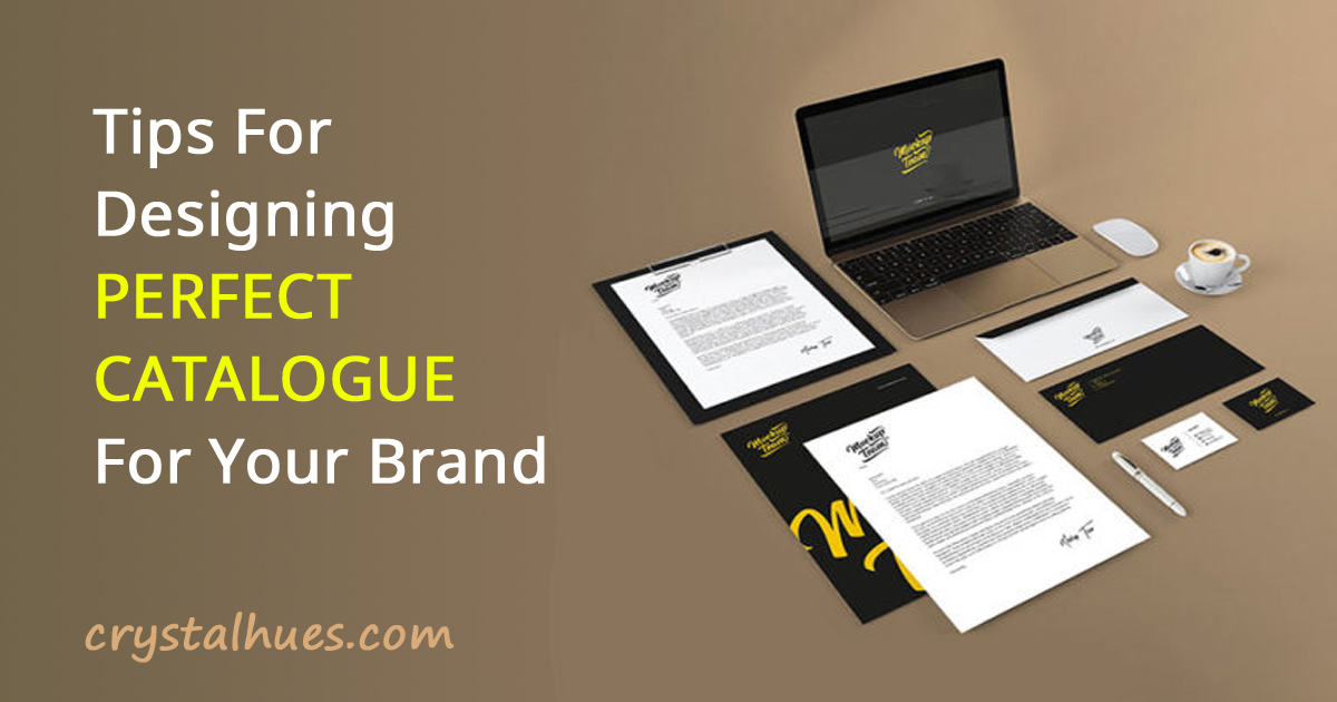 Tips For Designing The Perfect Catalogue For Your Brand